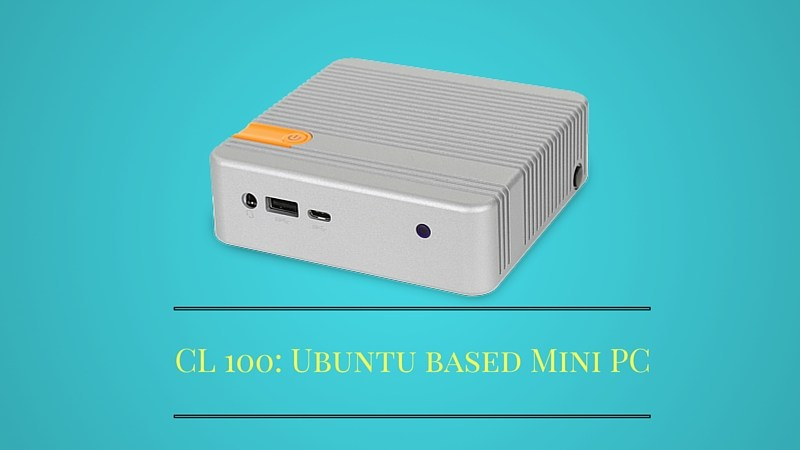 CL 100 Ubuntu based mini PC