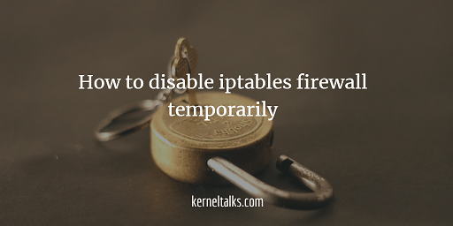 How to disable iptables firewall temporarily