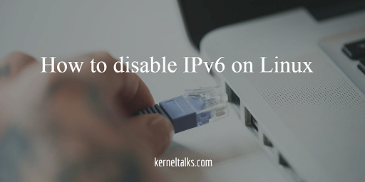 How to disable IPv6 on Linux
