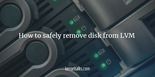 How to safely remove disk from LVM