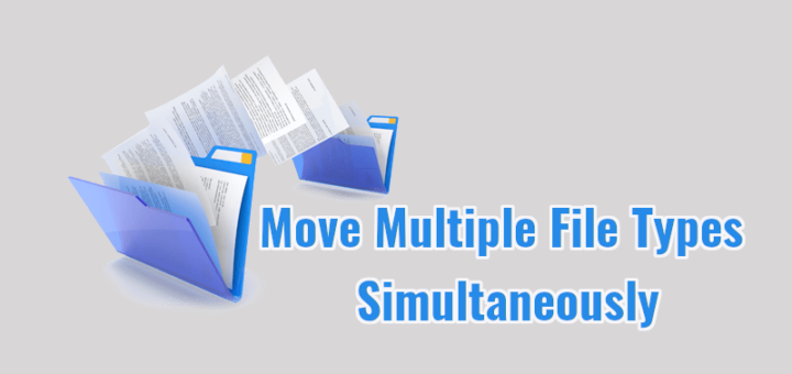 Move Multiple File Types